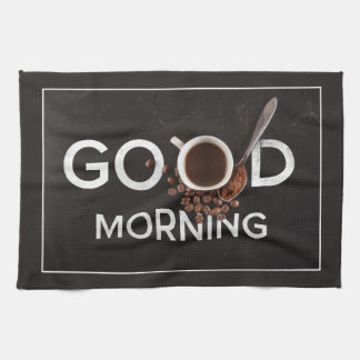 Good Morning Coffee kitchen towel