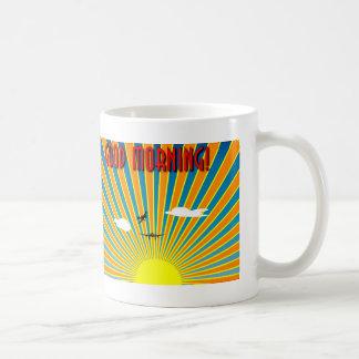 Good Morning ! Coffee Mug