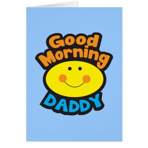 Good Morning DADDY Card