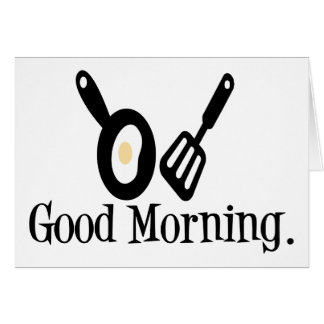 Good Morning Egg Greeting Card