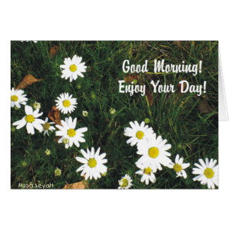 Good Morning Enjoy Your Day Greeting Card