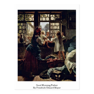 Good Morning,Father By Friedrich Eduard Meyer Post Card