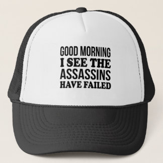 Good Morning funny quote shirt Trucker Hat
