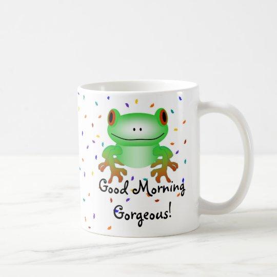 Good Morning Gorgeous! Coffee Mug