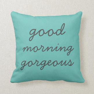 Good Morning Gorgeous Pillow Throw Cushions