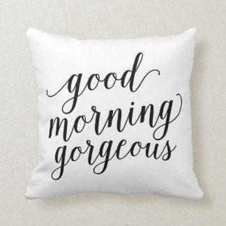 Good Morning Gorgeous | Throw Pillow