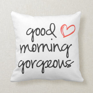 Good Morning Gorgeous throw pillow white