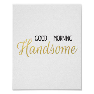 Good Morning Handsome Black & Gold Print
