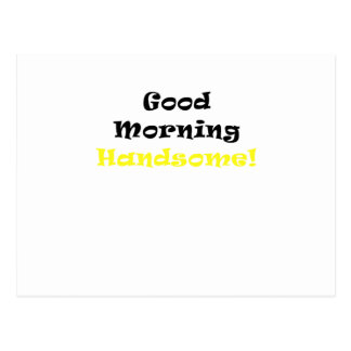 Good Morning Handsome Postcard