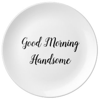 Good Morning Handsome Typography Love Quote Plate