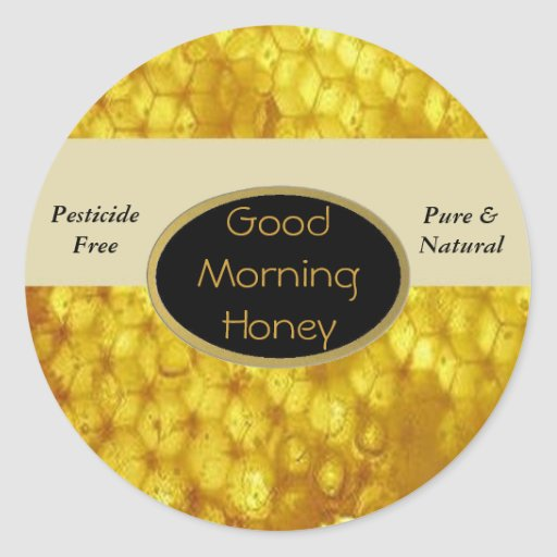 Good Morning Honey Labels Round Stickers