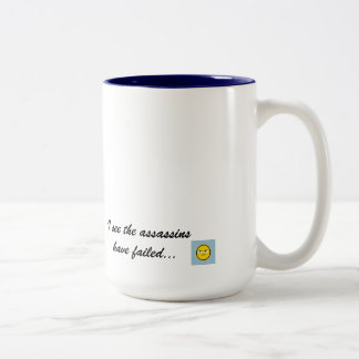 Good Morning...I see the assassins have failed Two-Tone Mug