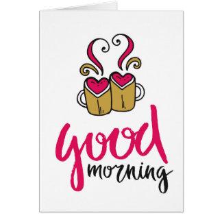 """Good Morning"" Love Coffee Greeting Card"