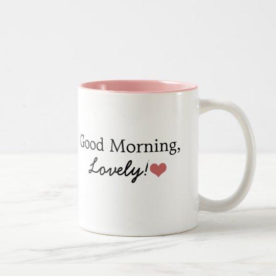 Good Morning, Lovely! Coffee Mug