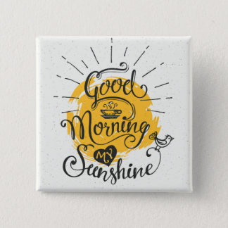 Good Morning My Sunshine 15 Cm Square Badge