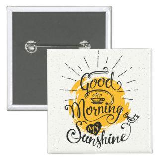 Good Morning My Sunshine 15 Cm Square Badge