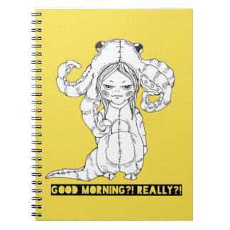 Good morning? Really? Spiral Note Book