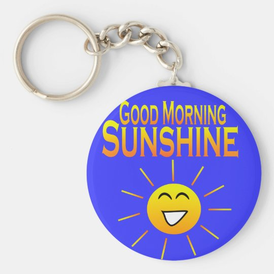 Good Morning Sunshine! Basic Round Button Key Ring