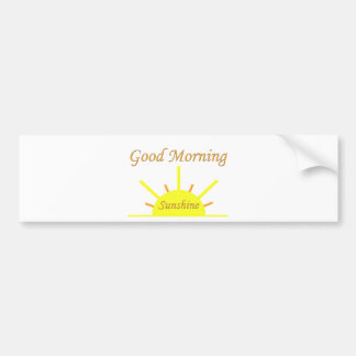 Good Morning Sunshine Bumper Sticker