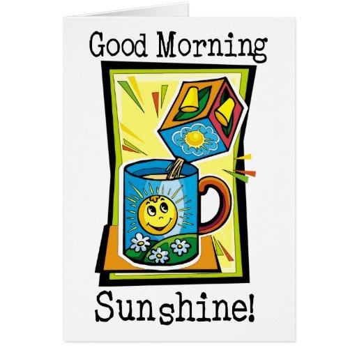 Good Morning Sunshine! Greeting Cards