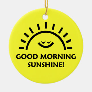 Good Morning Sunshine Christmas Ornament
