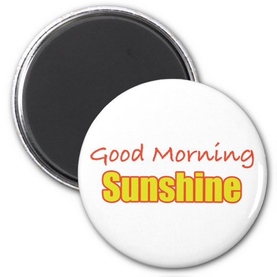 Good Morning Sunshine Inspirational Magnet