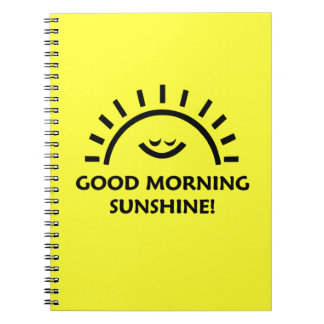 Good Morning Sunshine Notebook