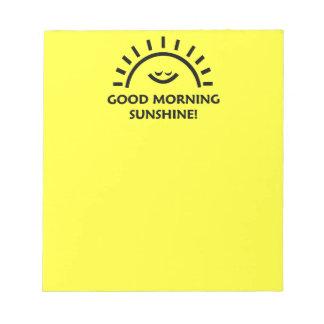 Good Morning Sunshine Notepad
