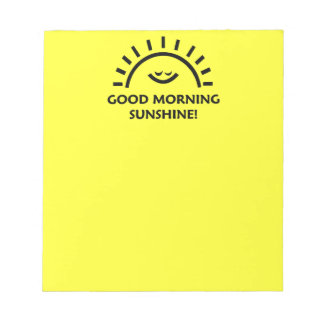 Good Morning Sunshine Notepads
