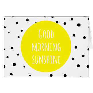 Good Morning Sunshine | Polka Dots Card
