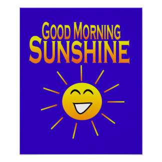 Good Morning Sunshine Poster
