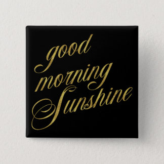 Good Morning Sunshine Quote Faux Gold Foil Quotes 15 Cm Square Badge