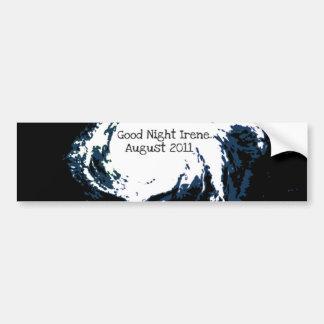 GOOD NIGHT IRENE...AUGUST 2011 BUMPER STICKER