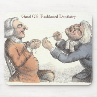Good Old-Fashioned Dentistry Tooth Extraction Mousepads