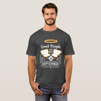 Good People are Born in September T-Shirt