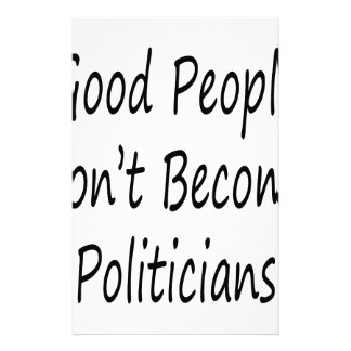 Good People Don't Become Politicians Stationery Design