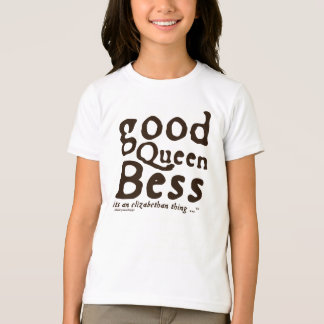 Good Queen Bess T-Shirt
