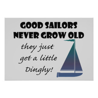 Good Sailors Never Grow Old, Fun Saying Poster Photo Art