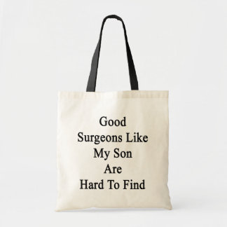 Good Surgeons Like My Son Are Hard To Find