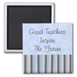 Good Teachers Inspire Magnet