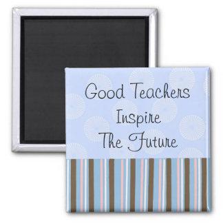 Good Teachers Inspire Square Magnet