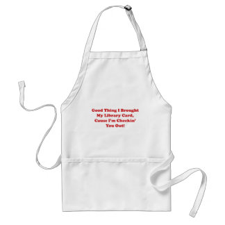 Good Thing I Brought My Library Card Apron