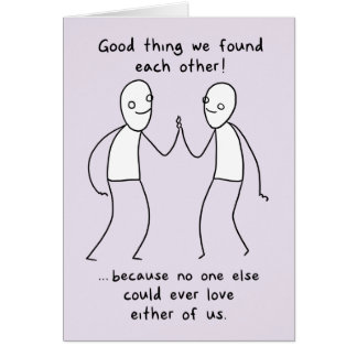 """Good thing we found each other!""(MM/NN) Valentine Card"