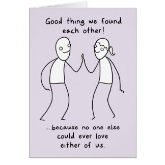 """""""Good thing we found each other!"""" Valentine Card"""