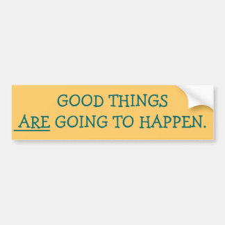 Good Things Bumper Sticker