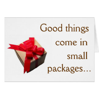 Good Things Come in Small Packages Note Card