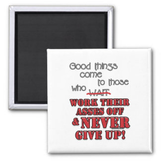 Good things come to those who...2 square magnet