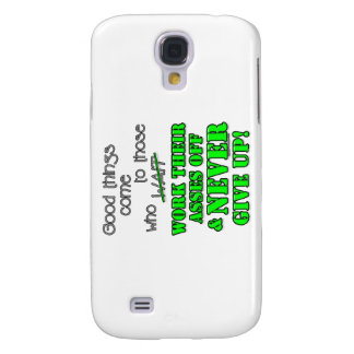 Good things come to those who samsung galaxy s4 case