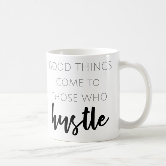 Good things come to those who hustle coffee