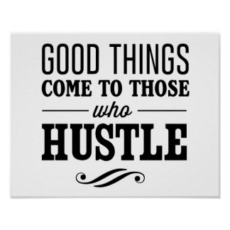 Good Things Come to Those Who Hustle Poster